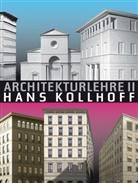 Patrick Chladek, Hans Kollhoff, ETH Zürich, Han Kollhoff, Hans Kollhoff, Zürich - Architekturlehre Hans Kollhoff. Bd.2