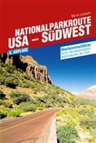 Marion Landwehr - Nationalparkroute USA - Südwest