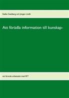 Jörgen Lindh, Stefan Svedberg - Att förädla information till kunskap-