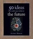 Richard Watson - The Future: 50 Ideas You Really Need to Know