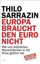 Thilo Sarrazin - Europa braucht den Euro nicht