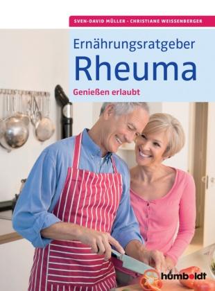 Mülle, Sven-Davi Müller, Sven-David Müller,  Weissenberger, Christiane Weissenberger - Ernährungsratgeber Rheuma - Genießen erlaubt