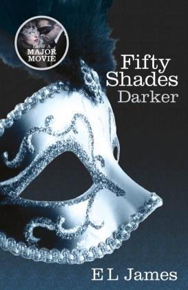 E L James, E. L. James, E.L. James - Fifty Shades Darker