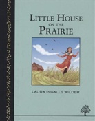 Laura Ingalls Wilder - The Little House on the Prairie