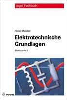 Heinz Meister - Elektrotechnische Grundlagen