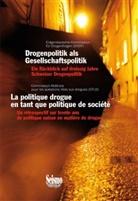 Eidgenössische Kommission für Drogenfragen (EKDF) - Drogenpolitik als Gesellschaftspolitik. La politique drogue en tant que politique de société