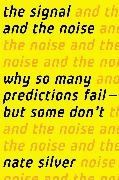 Nate Silver - The Signal and the Noise - Why Most Predictions Fail-but Some Don't
