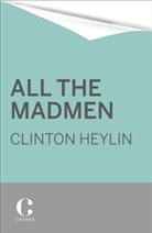 Clinton Heylin - All the Madmen