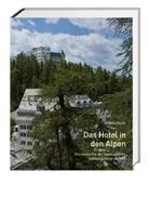 Heinrich Helfenstein, Isabelle Rucki, Heinrich Helfenstein, Institut für Kulturforschung Graubünden ikg - Das Hotel in den Alpen