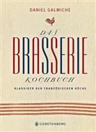 Daniel Galmiche, Barbara Holle - Das Brasserie-Kochbuch