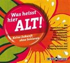 Ulrich Ladumer, Ulrich Ladurner, Wolfgang Stockmann, Stephan Benson, Hannelore Hoger, Katinka Jaekel... - Was heißt hier alt!, 2 Audio-CDs (Hörbuch)