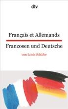 Louis Schäfer - Français et Allemands. Franzosen und Deutsche
