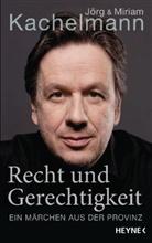 Kachelman, Kachelmann, Jör Kachelmann, Jörg Kachelmann, Miriam Kachelmann - Recht und Gerechtigkeit