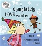 Lauren Child, LAUREN CHILD, Lauren Child - Charlie and Lola: I Completely Love Winter