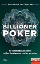 Beat Balzli, Ullrich Fichtner, Cordt Schnibben, Fichtne, Ullric Fichtner, Ullrich Fichtner... - Billionenpoker