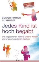 Hauser, Uli Hauser, Ulrich Hauser, Hüthe, Gerald Hüther - Jedes Kind ist hoch begabt