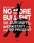 Kalle Lasn - No More Bull Shit