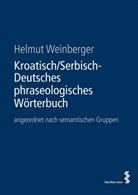 Helmut Weinberger - Kroatisch/Serbisch-Deutsches phraseologisches Wörterbuch