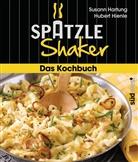 Hartun, Susann Hartung, Hienle, Hubert Hienle, Maike Jessen - Spätzle-Shaker Das Kochbuch