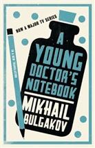 Mikhail Bulgakov, Mikhail Afanasevich Bulgakov, Michail Bulgakow - A Young Doctor's Notebook