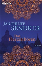 Jan-P Sendker, Jan-Philipp Sendker - Das Herzenhören