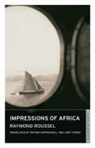 Raymond Roussel - Impressions of Africa