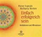 Pierre Franckh, Michael Merten, Michaela Merten, Pierre Franckh, Michaela Merten - Einfach erfolgreich sein, 1 Audio-CD (Hörbuch)