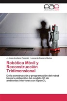 J Jesú Arellano Pimentel, J. Jesús Arellano Pimentel, Leonardo Romero Muñoz - Robótica Móvil y Reconstrucción Tridimensional