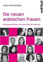 Gabi Kratochwil - Die neuen arabischen Frauen
