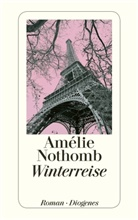 Amélie Nothomb - Winterreise