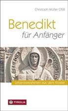 Renato Compostella, Christoph Müller, Christoph Müller OSB, Renato Compostella, Renato Compostella - Benedikt für Anfänger
