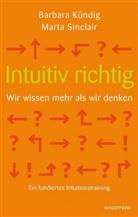 Kündi, Barbara Kündig, Sinclair, M. Sinclair, Marta Sinclair - Intuitiv richtig - Wir wissen mehr als wir denken, m. Audio-CD