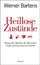 Dr. med. Werner Bartens, Werner Bartens, Werner (Dr. med.) Bartens - Heillose Zustände