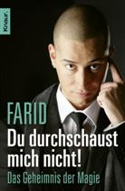Farid, Farid - Du durchschaust mich nicht!