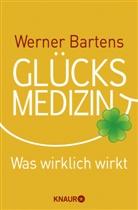 Werner Bartens - Glücksmedizin