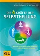 Caveliu, Anna Cavelius, Mosette, Kurt Mosetter, Pape, Detlef (Dr. med.) Pape - Die 4 Kräfte der Selbstheilung