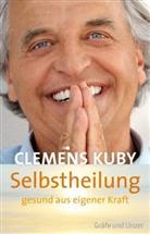 Clemens Kuby - Selbstheilung - gesund aus eigener Kraft