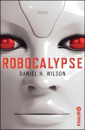 Daniel H Wilson, Daniel H. Wilson - Robocalypse - Roman