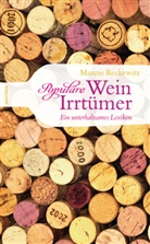Marcus Reckewitz - Populäre Wein-Irrtümer - Ein unterhaltsames Lexikon