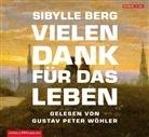 Sibylle Berg, Gustav Peter Wöhler, Gustav-Peter Wöhler - Vielen Dank für das Leben, 5 Audio-CDs (Hörbuch)