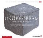 Henry D. Thoreau, Gary Farmer, Nina Hoss, Dagmar Manzel - Über die Pflicht zum Ungehorsam gegen den Staat, 1 Audio-CD (Hörbuch)