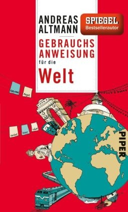 Andreas Altmann - Gebrauchsanweisung für die Welt