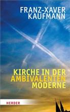 Franz-X Kaufmann, Franz-Xaver Kaufmann - Kirche in der ambivalenten Moderne