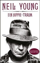 Neil Young, Neil Young, Stefanie Jacobs, Michael Kellner, Han Möhring - Ein Hippie-Traum