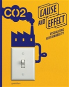 S. Bohle, Collectif, Robert Klanten, S Bohle, S. Bohle, Stephan Bohle... - CAUSE AND EFFECT VISUALIZING SUSTAINABIL