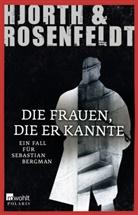 Hjort, Michael Hjorth, Rosenfeldt, Hans Rosenfeldt - Die Frauen, die er kannte