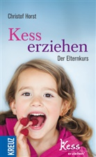 Christof Horst, Renate Alf, Jose Pütz, Sigrid Rogge - Kess erziehen