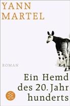 Yann Martel - Ein Hemd des 20. Jahrhunderts