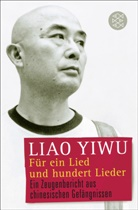 Liao Yiwu, Liao Yiwu - Für ein Lied und hundert Lieder