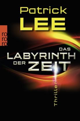 Patrick Lee - Das Labyrinth der Zeit - Thriller